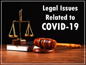 Legal Issues Related to COVID-19